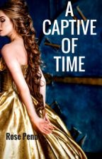 A Captive of Time by Chris_Hawkthorne