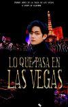 Lo que pasa en Las Vegas #1 ♤ Taekook  《Three Shot 》 cover