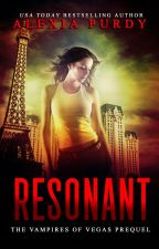 Resonant (A Vampires of Vegas Prequel) by AlexiaPurdy