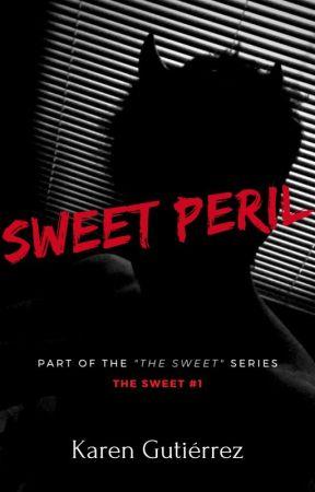 Sweet Peril. (The Sweet #1) [EDITANDO] by KrenGutierr