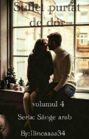 Suflet purtat de dor ( volumul 4 ) by Ilincaaaa34