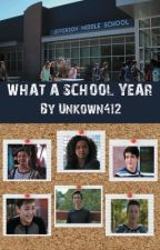 What A School Year (A continuation of 'What A  Summer') by Unkown412