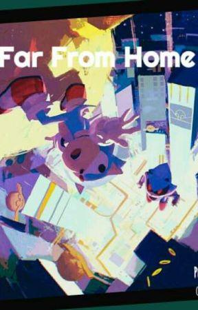 Far From Home (A Sonic Gang x Reader) by spacecadetgen