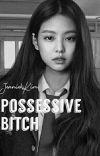 Possessive Bitch [JENLISA] cover