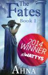 The Fates (Book I) - 2014 Watty Award Winner! cover