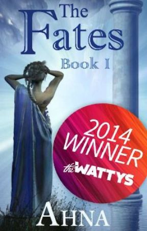 The Fates (Book I) - 2014 Watty Award Winner! by _Ahna_