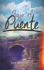 Bajo el Puente by jorgemaro