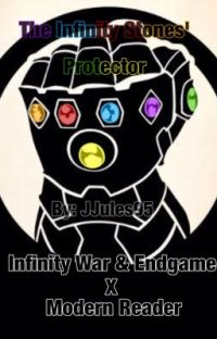 Infinity War x Modern! Reader ~ The Infinity Stones' Protector cover