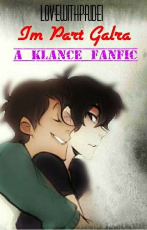 I'm Part Galra... A Klance Story by Lovewithpride1