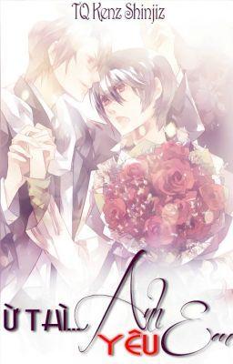 Đọc truyện [BoyLove] Ừ Thì...Anh Yêu Em! (Hoàn)