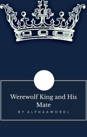 Werewolf King and His Mate [ TAMAT ] by Alphaawordl