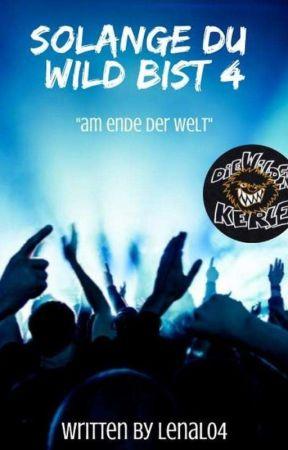 Solange Du Wild Bist 4-Am Ende Der Welt  by CreateNewWorlds