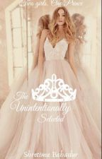 The Unintentionally Selected: Book 1✓ by lightningandletters