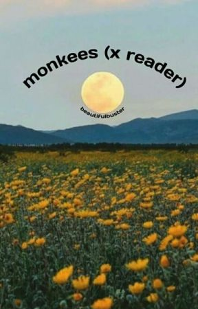 ♧ 》monkees (× reader)《 ♧ by BeautifulBuster