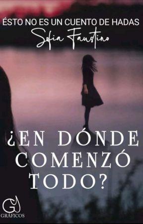 ¿En Dónde Comenzó Todo? (Antología completa) by SofiisFaust