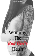 Winning the Bad Girl's Heart by STUD247