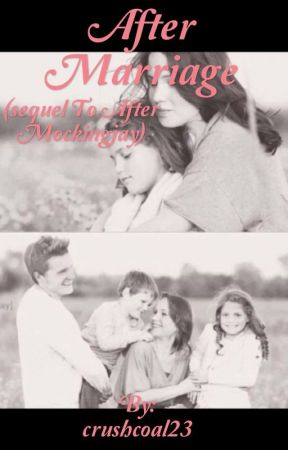 After Marriage (sequel to After Mockingjay)  by magnuslightwoodbane4