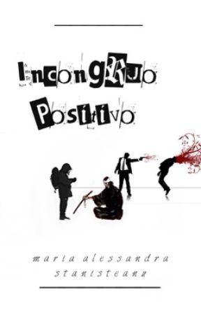Incongruo Positivo + by alessandrast98