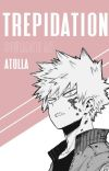 trepidation (Bakugo Katsuki x Reader) cover