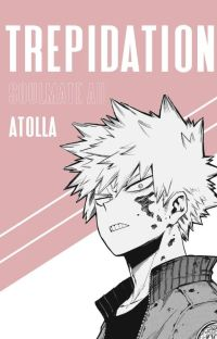 trepidation (Bakugo Katsuki x Reader) cover