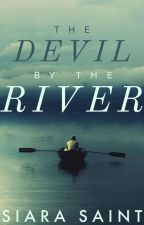 The Devil By The River by siarasaint