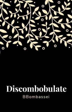 discombobulate by BBombassei