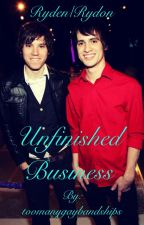 Unfinished Business ~ Ryden  by oppaiirl