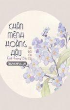 Chân Mệnh Hoàng Hậu by tunlinh2003