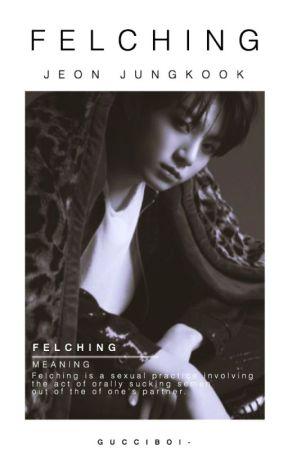 Felching | J.JK by GUCCIBOI-