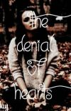 The Denial of Hearts (COMPLETED) [wattys 2018] cover