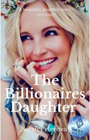 The Billionaire's Daughter(on Hold) by SarahPeterova