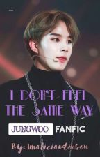 I Don't Feel The Same Way | luwoo x dojae  (COMPLETED) by imaliciaodinson