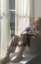 Mirror - Park Jimin FF ✔ by ChimsDionysus
