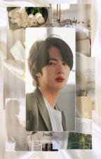 Bts Jin x Reader [COMPLETED] by esravdw