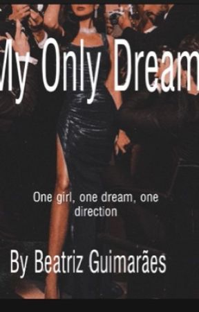My Only Dream - 2 TEMP  by Btzdreamer