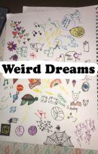 Weird Dreams  by yeet1123