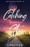 Catching The Brightest Star [HS#2]✔ cover
