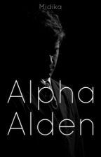 Alpha Alden ✔️ by Midika