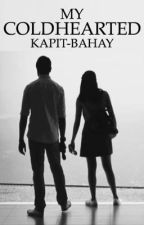 My Coldhearted Kapit-Bahay  by BAEXOTIC16