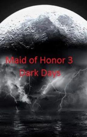 Maid of Honor 3: Dark Days by PamHursey