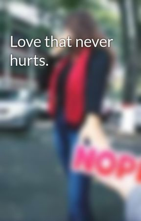 Love that never hurts.  by Ananya1799