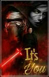 It's You (Kylo Ren ff) cover