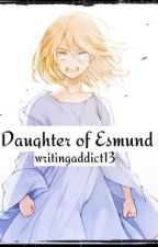 Daughter Of Esmund//The Youngest Ro'meave Sequel// by writersaddict13