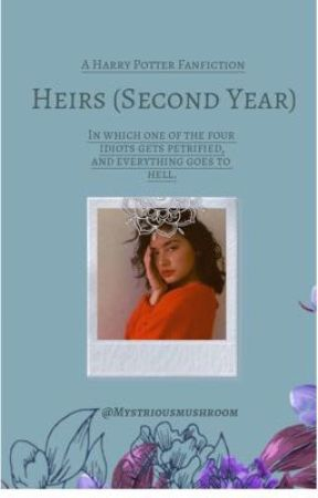 Heirs (2nd year)    {Harry Potter fanfiction}✔ by Mystriousmushroom
