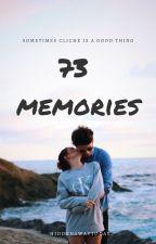 73 Memories by HiddenAwayToday