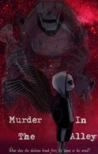 Murder in the Alley [ Dusttale!Sans x Reader ] by morrow-