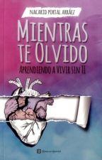 """Fragmentos de """"Mientras te olvido"""" by CatalinaEstolaza"""