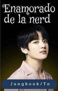 ENAMORADO DE LA NERD - Jungkook/Tn cover
