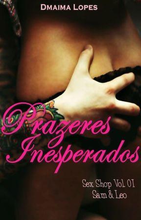 Prazeres Inesperados - Sex Shop #01 by DmaimaLopes