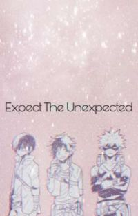 Expect The Unexpected (TodoBakuDeku x Reader) [DISCONTINUED} cover